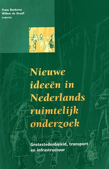 Nieuwe ideeen in Nederlands ruimtelijk onderzoek