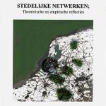 Stedelijke netwerken; theoretische en empirische reflecties